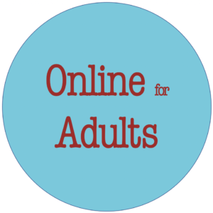 Online for Adults - Coming Soon