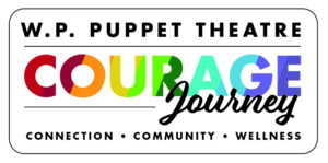WP Puppet Theatre Courage Journey in rainbow text. Says below: Connection Community, Wellness